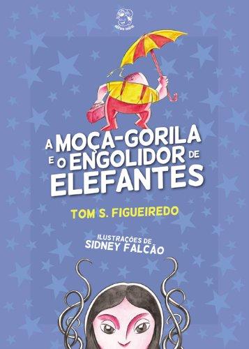 Livro A Moça-gorila e o Engolidor de Elefantes